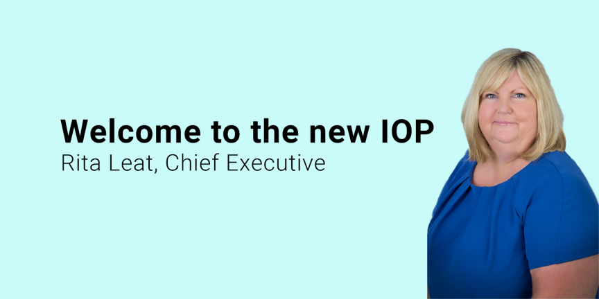 Rita Leat - Chief Executive of the IOP