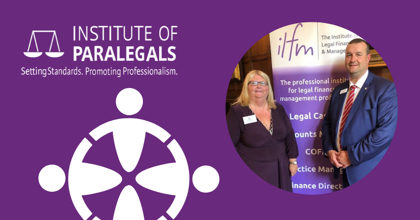 Rita Leat, CEO of The Institute of Paralegals and Tim Kidd, Chief Executive of ILFM